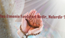 Dua Etmenin Faydaları Nedir, Nelerdir ?