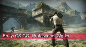 En İyi CS:GO  Profesyonel Cfg ler 10