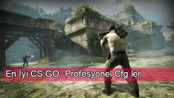 En İyi CS:GO  Profesyonel Cfg ler 1