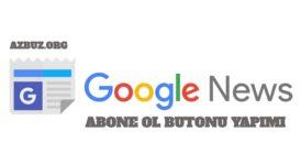 Google News Abone Ol Butonu Yapımı ( Çalışan Yöntem) 10