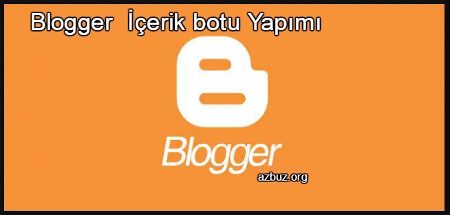 Blogger İçerik Botu - Blogger DB Kopyalama Nasıl Yapılır ? 1