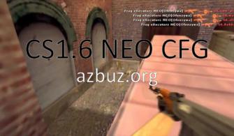 CS 1.6 neo.cfg [ Dünyanın En İyi CFG'si ] 2020 ~ 2021 [ Def config ]