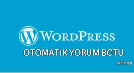 Wordpress Otomatik Yorum Gönderme Botu WP Yorumcu 9