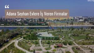 Adana Evlere Ek İş Veren Firmalar – Ekiş İlanları 2020