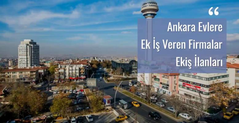 Ankara Evlere Ek İş Veren Firmalar – Ekiş İlanları 2020