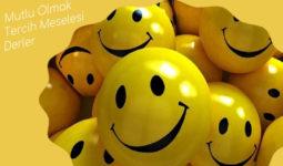 Mutlu olmak bir tercihtir! 10