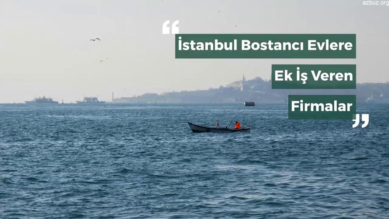 İstanbul Bostancı Evlere Ek İş Veren Firmalar