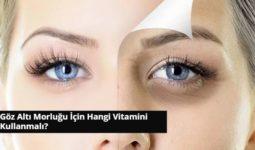 Göz Altı Morluğu İçin Hangi Vitamini Kullanmalı? 7