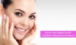 Gül ile Gelen Doğal Güzellik - Güzellik ve Bakımda Gül Kullanımı 9
