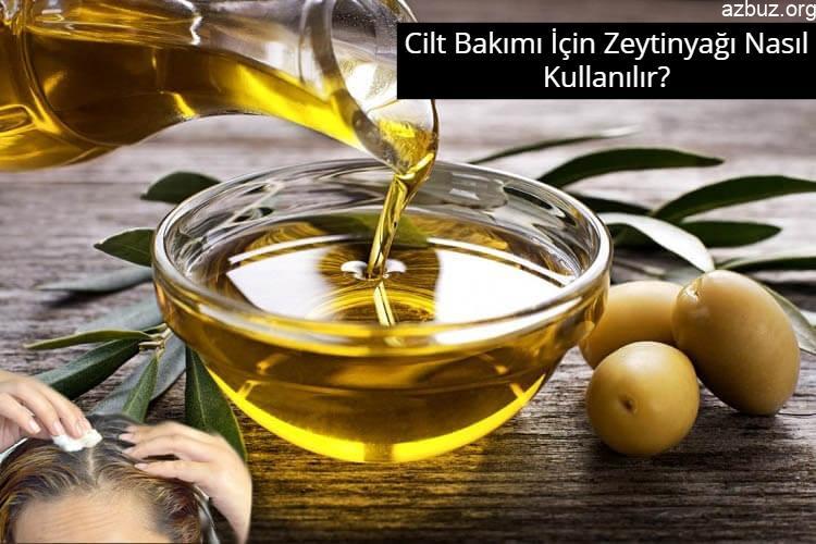 Cilt Bakımı İçin Zeytinyağı Nasıl Kullanılır? 2