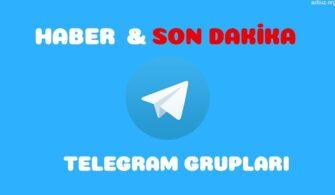 HABER-SON-DAKİKA-HABER-TELEGRAM-GRUP-LİNKLERİ