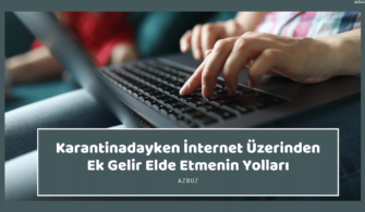 Karantinadayken İnternet Üzerinden Ek Gelir Elde Etmenin Yolları