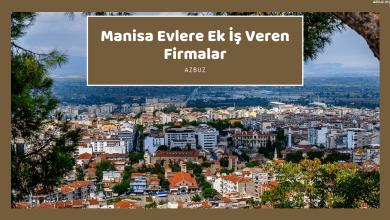 Manisa Evlere Ek İş Veren Firmalar – Ekiş İlanları 2020