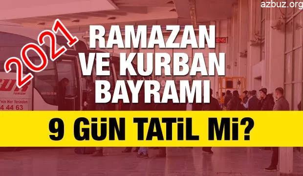 2021 Ramazan ve Kurban Bayram Tatili Kaç Gün Olacak ? 1